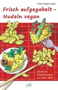 Kochbuch Frisch aufgegabelt - Nudeln vegan
