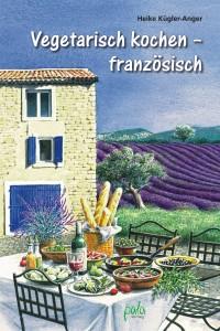 Kocbuch Vegetarisch kochen - französisch
