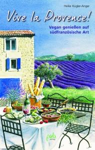 Kochbuch Vive la Provence - Vegan genießen auf südfranzösische Art